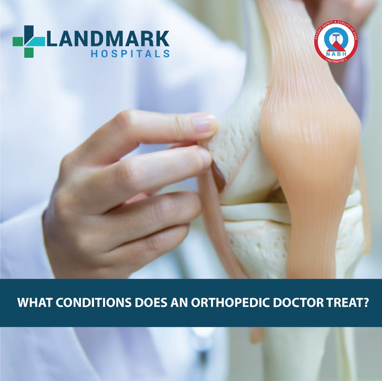 What conditions does an orthopedic doctor treat?